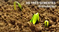 """SÉRIE DE ESTUDOS: As Três Sementes """"Arrependam-se, pois, e voltem-se para Deus, para que seus pecados sejam cancelados, para que venham tempos de descanso da parte do Senhor, e ele […]"""
